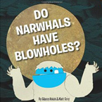 Narwhals have blowholes