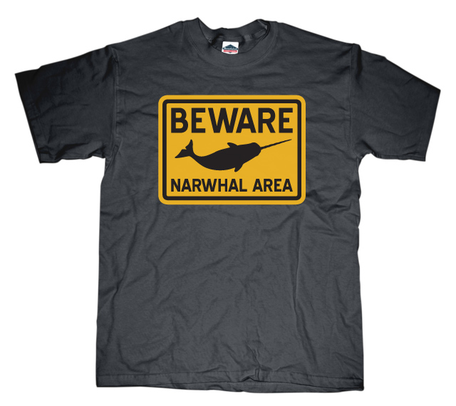 Beware Narwhal Area Sign T-shirt